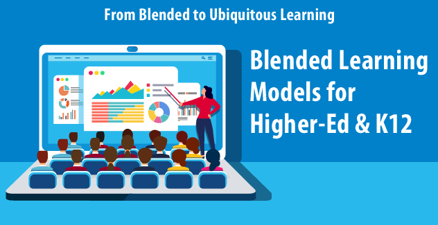 blended learning models for higher-ed & k12