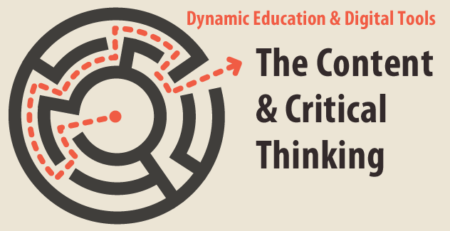 Dynamic Education and Digital Tools: The Content and Critical Thinking